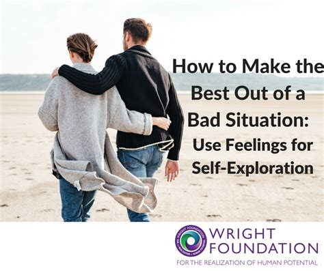 Self-Exploration & Making the Best of Bad Situations